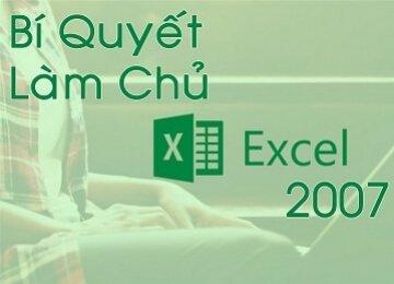 Bí quyết làm chủ Excel 2007, học excel cơ bản, hoc excel co ban, excel kế toán, excel ke toan, làm chủ hóa đơn chứng từ, lam chu hoa don chung tu, lập báo cáo tài chính, lap bao cao tai chinh
