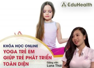 Khóa học online yoga trẻ em giúp trẻ phát triển toàn diện, học excel cơ bản, hoc excel co ban, excel kế toán, excel ke toan, làm chủ hóa đơn chứng từ, lam chu hoa don chung tu, lập báo cáo tài chính, lap bao cao tai chinh